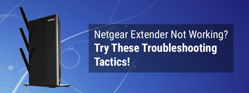 Netgear-Extender-Not-Working