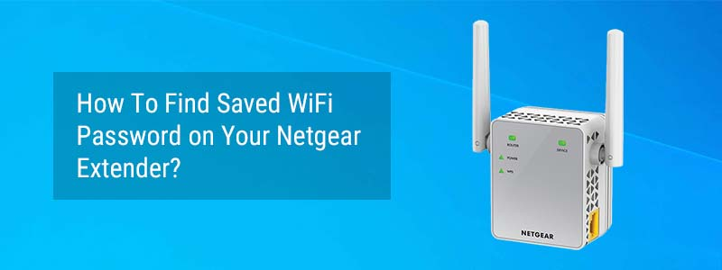 How To Find Saved WiFi Password on Your Netgear Extender