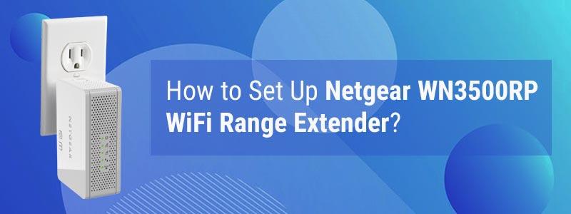 Netgear WN3500RP WiFi Range Extender Setup