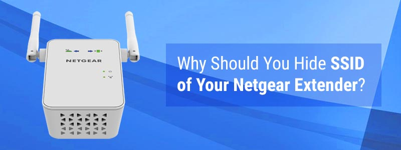 Why Should You Hide SSID of Your Netgear Extender?